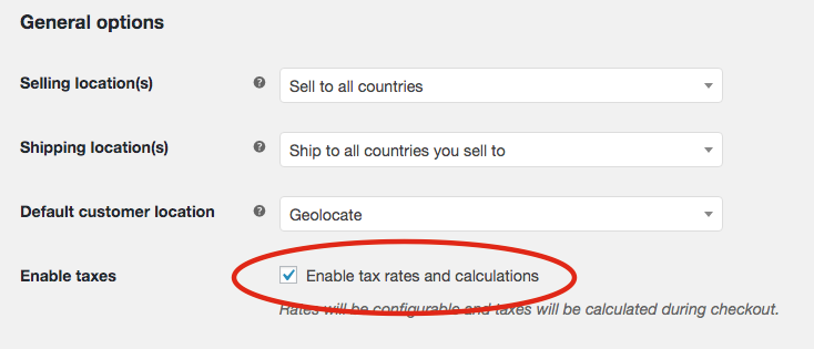 2. Select the Enable Taxes and Tax Calculations checkbox. 3 .Save changes.